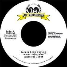 """Admiral Tibet - Never Stop Trying 7"""" The Whip Riddim"""