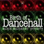 Birth Of Dancehall - Black Solidarity 1976-1979 CD Kingston Sounds