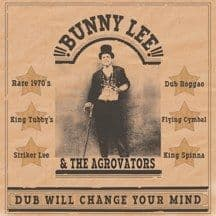 Bunny Lee & The Agrovators  Dub Will Change Your Mind LP King Spinna Ltd Ed NEW