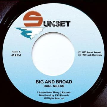 """Carl Meeks - Big And Broad 7"""" Sunset Records TRS"""