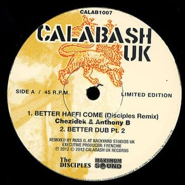 "Chezidek Anthony B - Better Haffi Come (Disciples Remix) / Dubs 10"" Calabash"