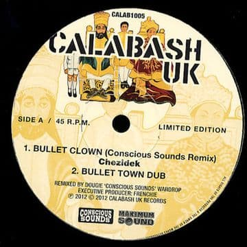 "Chezidek - Bullet Clown (Conscious Sounds Remix) / Dubs 10"" Calabash"