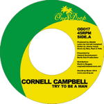 """Cornell Campbell - Try To Be A Man / Dub 7"""" One Drop"""