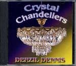 Denzil Dennis - Crystal Chandeliers CD Angella Records