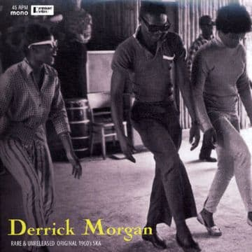 Derrick Morgan Rare & Unreleased Original 1960s Ska 10