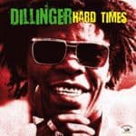 Dillinger - Hard Times CD Roots Reggae 1974-1979 Jamaican Recordings Kingston