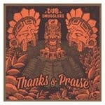 Dub Smugglers - Thanks and Praise / Dub / Rasta Praise ft. Kuntri Ranks / Dub 12""
