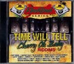 Flashback: Time Will Tell & Cherry Oh Baby Riddims CD