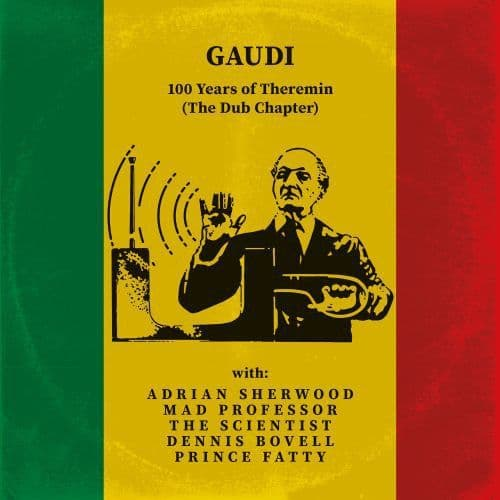 Gaudi - 100 Years Of Theremin (The Dub Chapter) LP Dubmission Records