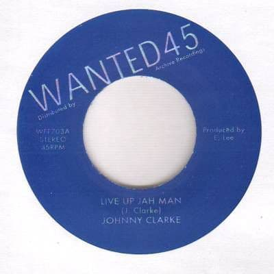 """Johnny Clarke - Live Up Jah Man / King Tubby - Version 7"""" Wanted 45 / Archive"""