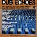 King Tubby, Disrupt, Upsetters, Etc. - Dub Echoes CD