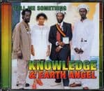 Knowledge & Earth Angel - Tell Me Something CD Startime