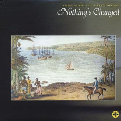 """Martin Campbell - Nothing's Changed 10"""" Hi Tech Roots"""