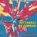 Nottinghill We Coming Association British Calypsonions CD