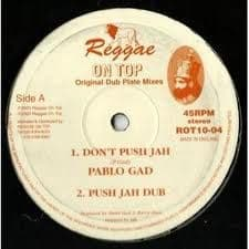 "Pablo Gad - Don't Push Jah / Push Jah Dub / Pablo Gad - More Blood / More Dub 10"" Reggae On Top"