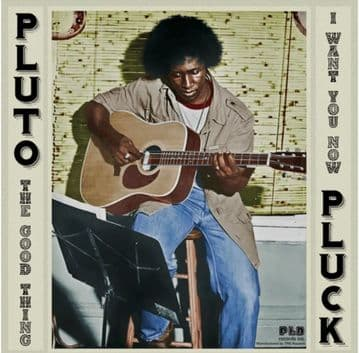 """Pluto Pluck - The Good Thing / I Want You Now 12"""" PBS TRS"""