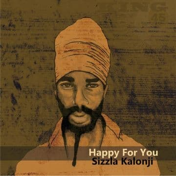 """Sizzla - Happy For You 7"""" King 45"""