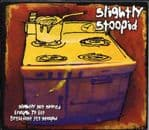 Slightly Stoopid - Slightly Not Stoned Enough To Eat CD