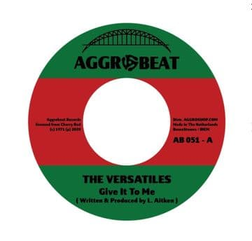 """The Versatiles - Give It To Me / Tiger & The Versatiles - Hot 7"""" Aggrobeat"""
