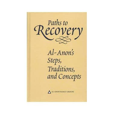 A18 Paths to Recovery: Al-Anon's Steps, Traditions, and Concepts