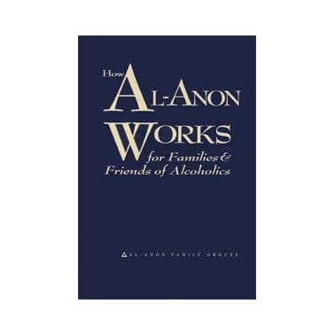 A26 How Al-Anon Works for Families and Friends of Alcoholics Paperback