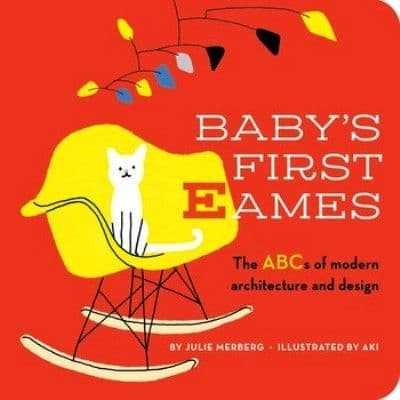 Baby's First Eames From Art Deco to Zaha Hadid
