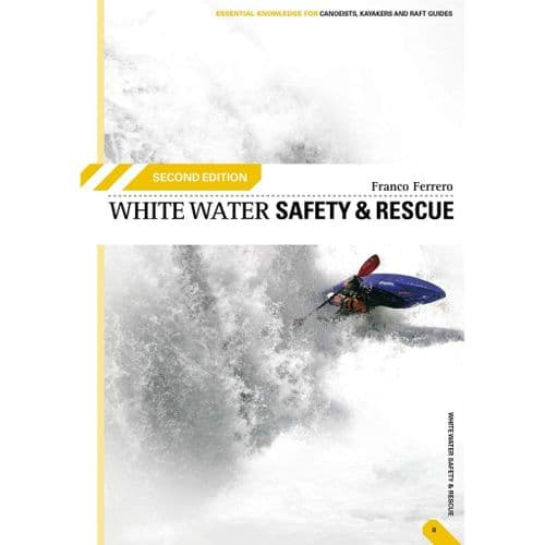 White Water Safety and Rescue by Franco Ferrero